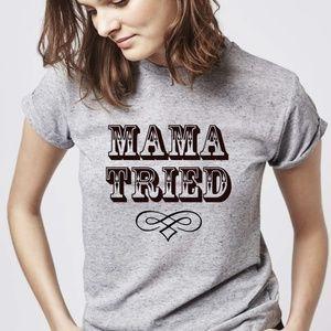 NEW Mama Tried Graphic Tee. XS,S,M,L,XL,XXL